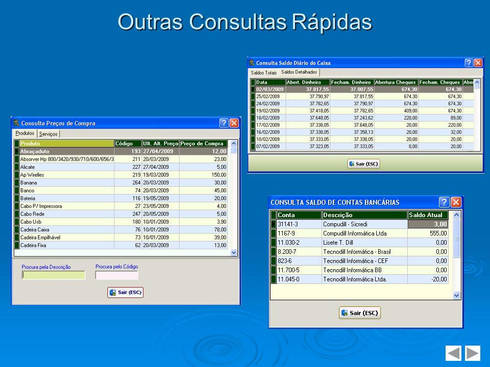 Relatórios Diversos O sistema possui mais de 80 relatórios que disponibilizam em tela ou em papel todas as informações (cadastros e movimentações) registradas em qualquer período.