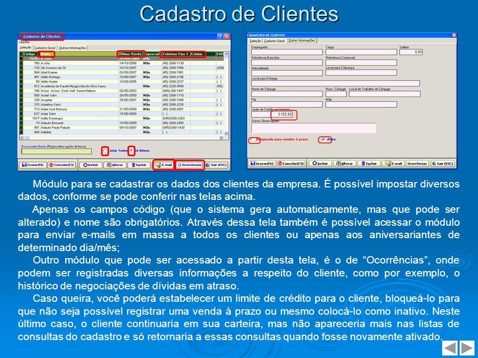 Cadastro de Fornecedores Módulo para se cadastrar os dados dos fornecedores da empresa.