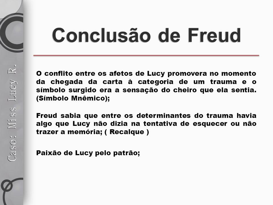 O conflito entre os afetos de Lucy promovera no momento da chegada da carta à categoria de um trauma e o símbolo surgido era a sensação do cheiro que