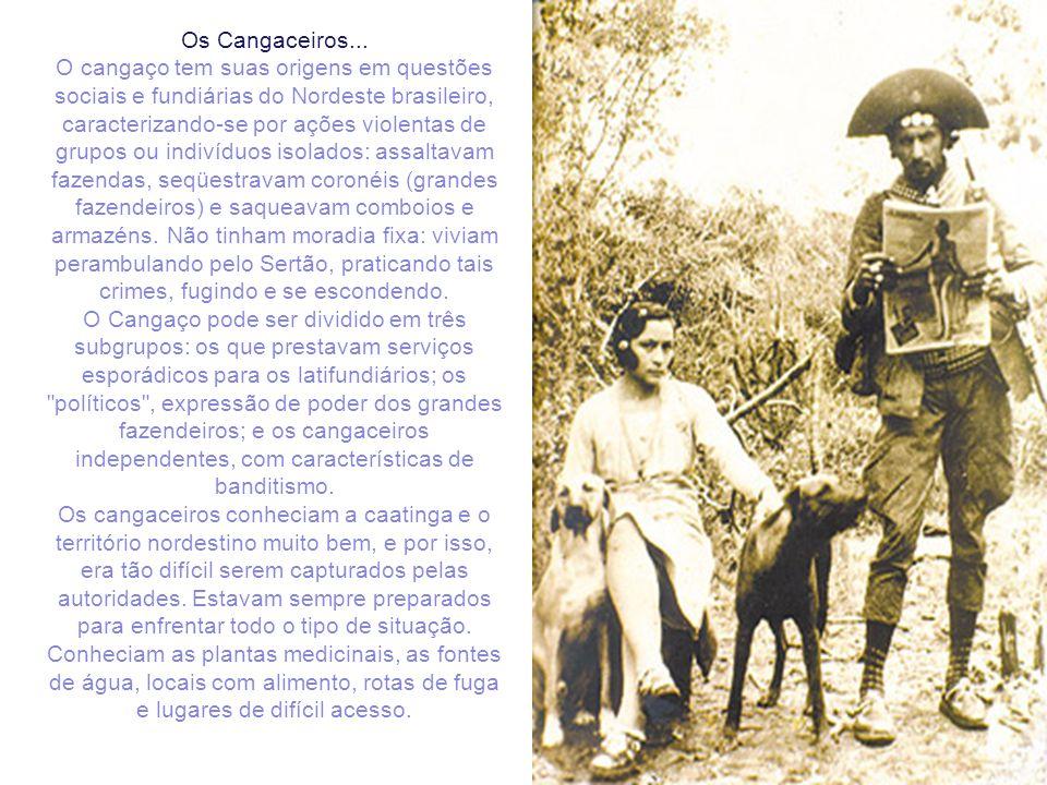Os Cangaceiros... O cangaço tem suas origens em questões sociais e fundiárias do Nordeste brasileiro, caracterizando-se por ações violentas de grupos