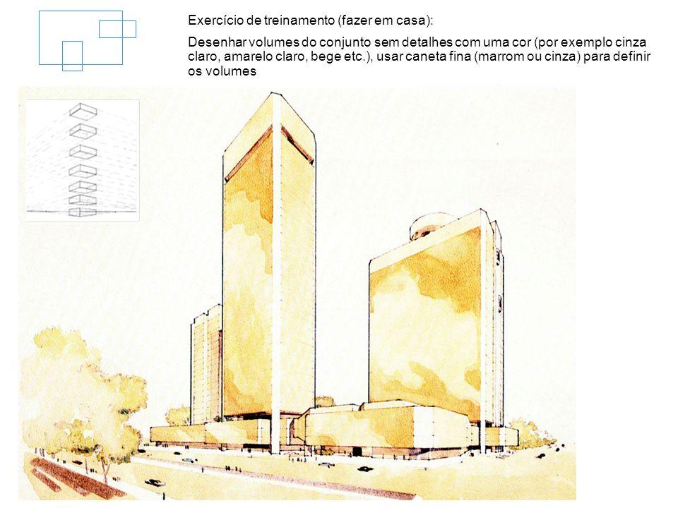 Exercício de treinamento (fazer em casa): Desenhar volume da edificação sem detalhes com restrita gama de cores (3-4 cores próximas), usar caneta fina (marrom ou cinza) ou nanquim para definir volumes os