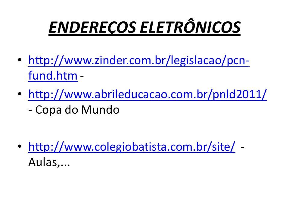 ENDEREÇOS ELETRÔNICOS http://www.zinder.com.br/legislacao/pcn- fund.htm - http://www.zinder.com.br/legislacao/pcn- fund.htm http://www.abrileducacao.c