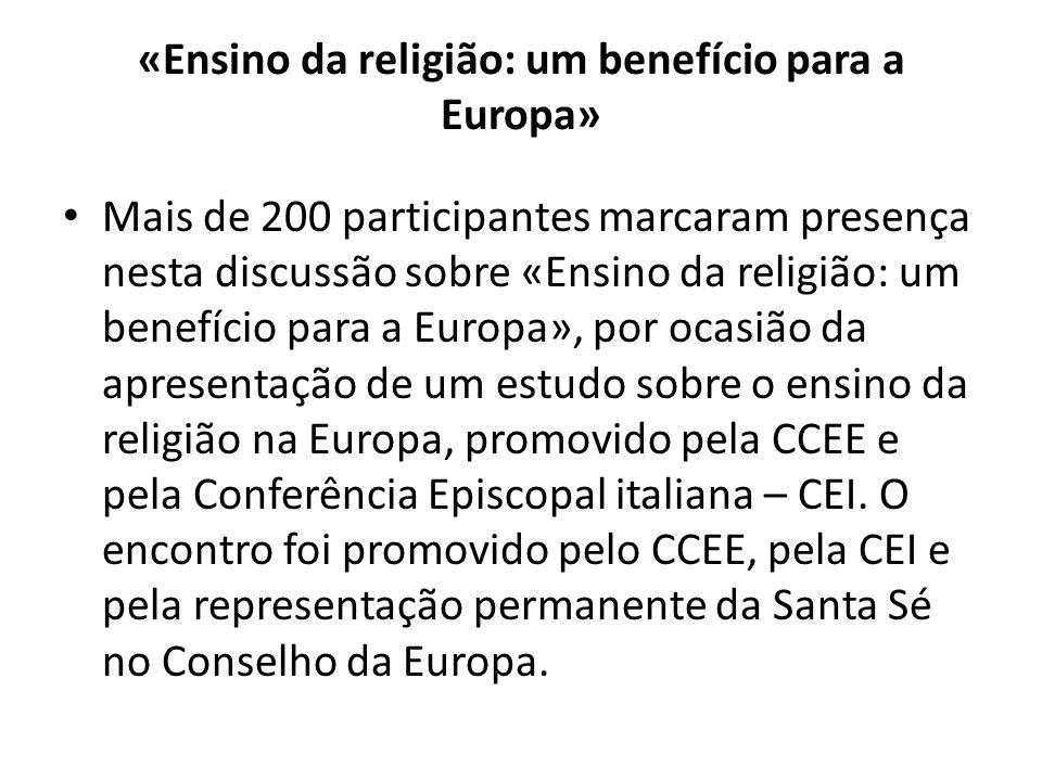 «Ensino da religião: um benefício para a Europa» Mais de 200 participantes marcaram presença nesta discussão sobre «Ensino da religião: um benefício p