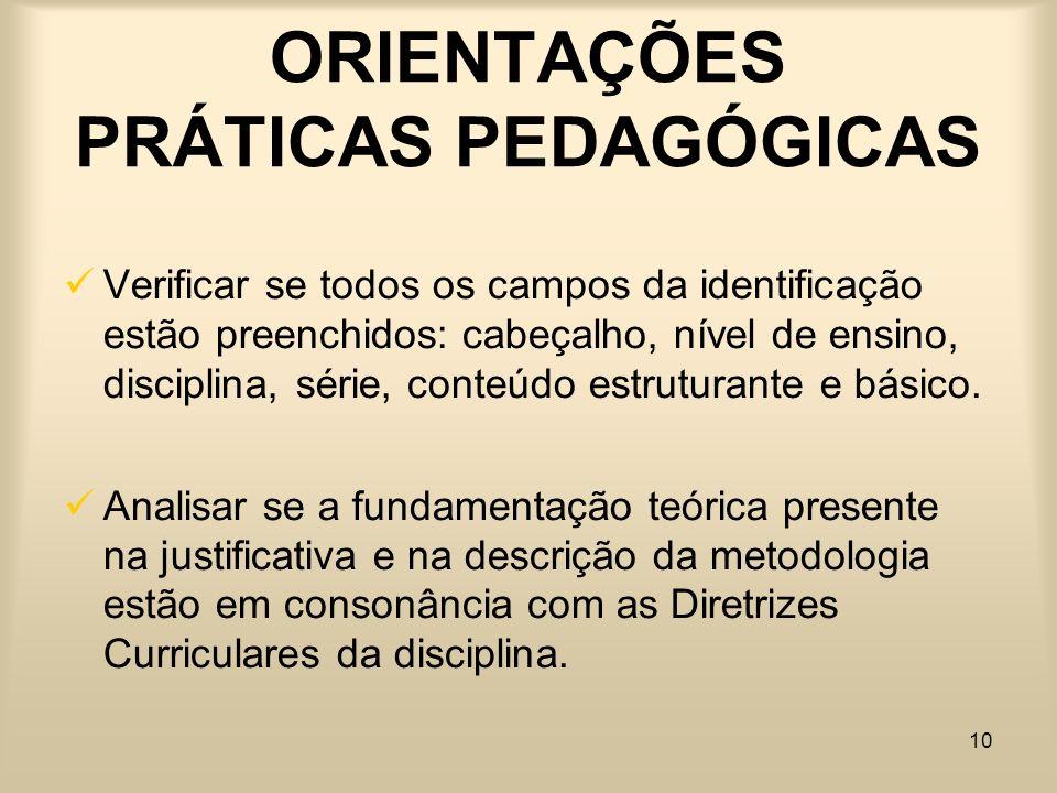 10 ORIENTAÇÕES PRÁTICAS PEDAGÓGICAS Verificar se todos os campos da identificação estão preenchidos: cabeçalho, nível de ensino, disciplina, série, co