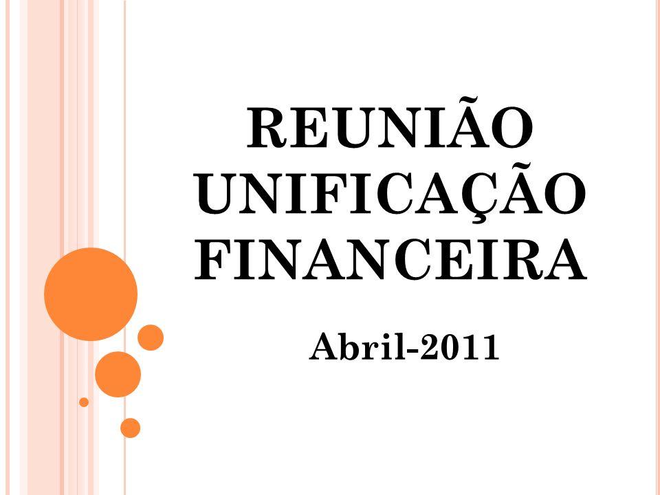 REUNIÃO UNIFICAÇÃO FINANCEIRA Abril-2011
