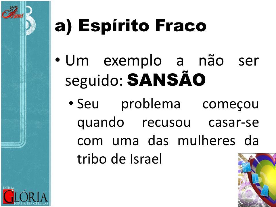a) Espírito Fraco Sansão viu uma prostituta e « tudo bem ».