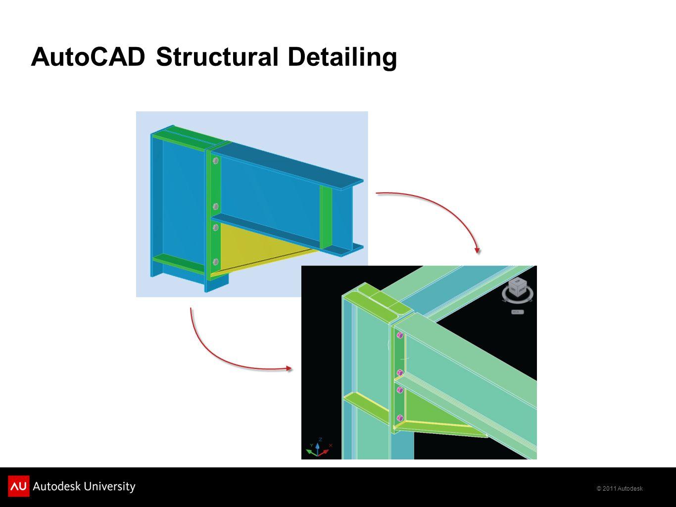 © 2011 Autodesk AutoCAD Structural Detailing