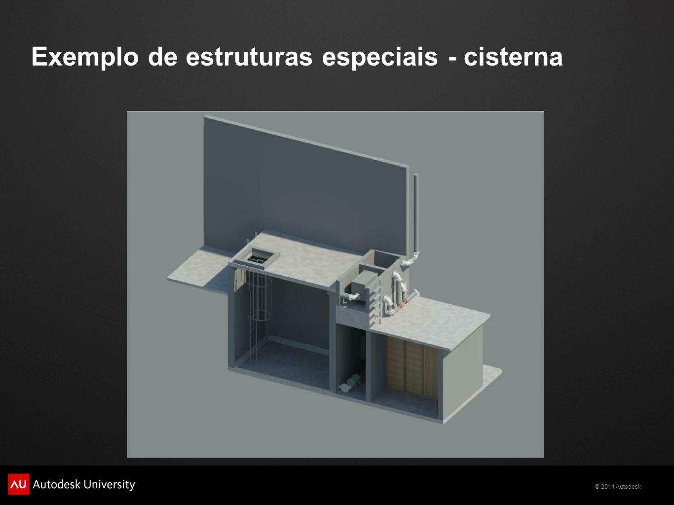 © 2011 Autodesk Exemplo de estruturas especiais - cisterna