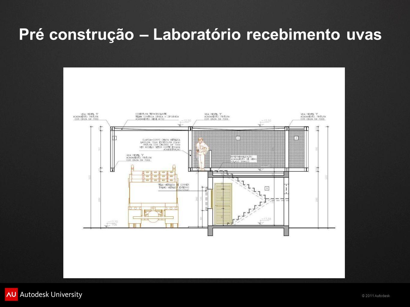 © 2011 Autodesk Pré construção – Laboratório recebimento uvas
