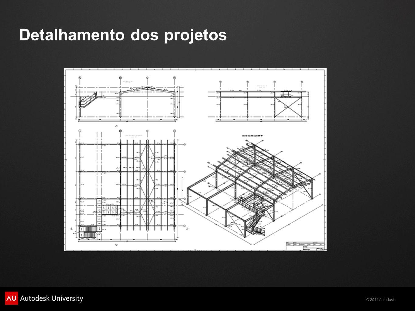 © 2011 Autodesk Detalhamento dos projetos