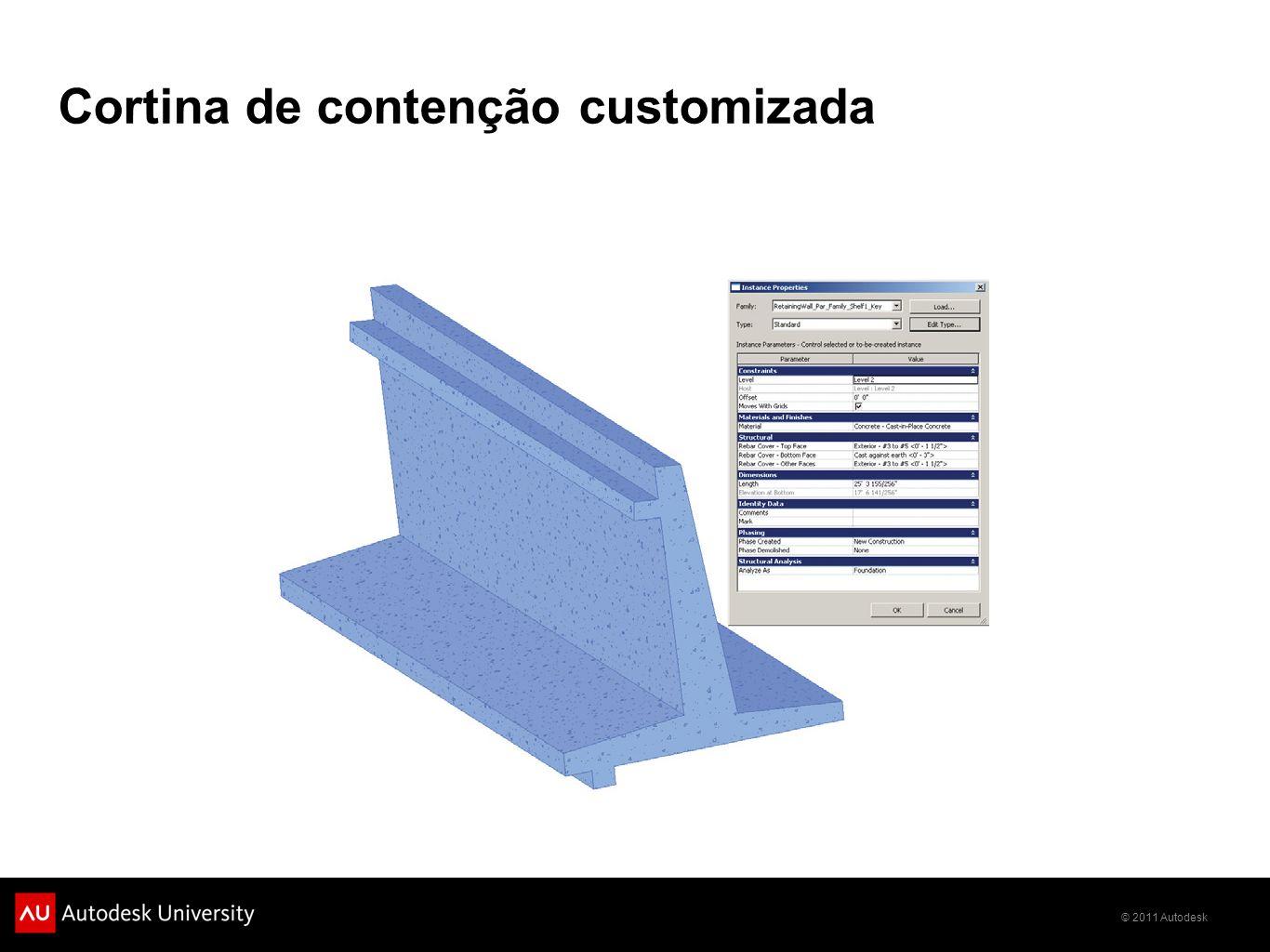 © 2011 Autodesk Cortina de contenção customizada