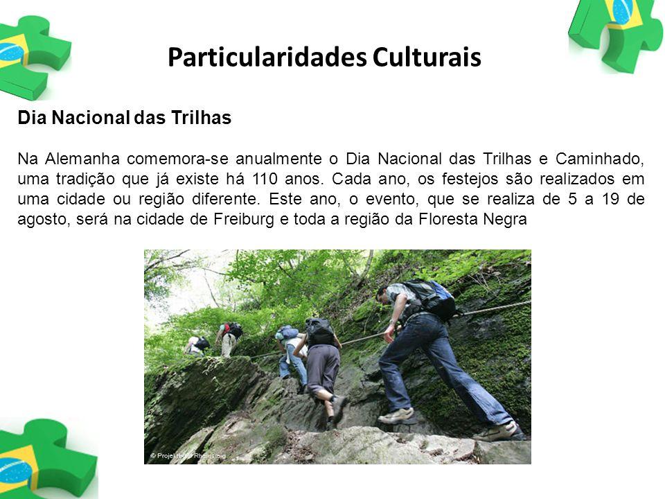 Particularidades Culturais Dia Nacional das Trilhas Na Alemanha comemora-se anualmente o Dia Nacional das Trilhas e Caminhado, uma tradição que já exi