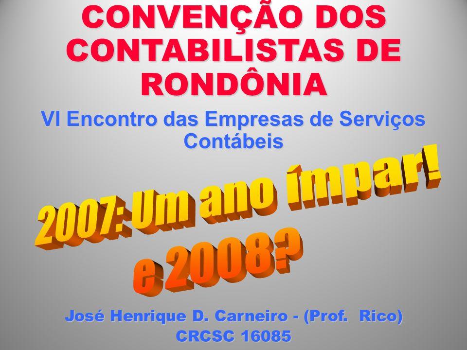 CONVENÇÃO DOS CONTABILISTAS DE RONDÔNIA VI Encontro das Empresas de Serviços Contábeis José Henrique D.