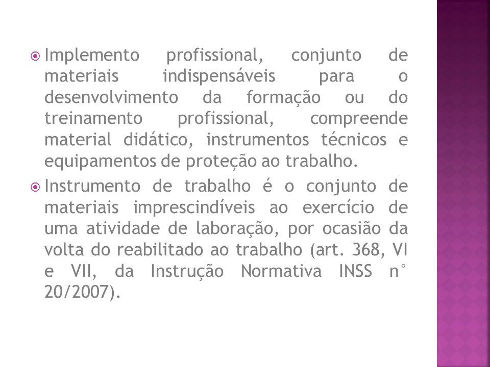 Implemento profissional, conjunto de materiais indispensáveis para o desenvolvimento da formação ou do treinamento profissional, compreende material d