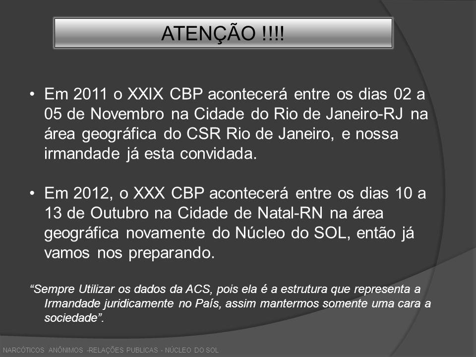 ATENÇÃO !!!! Em 2011 o XXIX CBP acontecerá entre os dias 02 a 05 de Novembro na Cidade do Rio de Janeiro-RJ na área geográfica do CSR Rio de Janeiro,