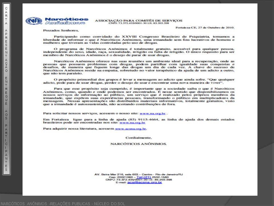 NARCÓTICOS ANÔNIMOS -RELAÇÕES PUBLICAS - NÚCLEO DO SOL CARTAAPRESENTAÇÃOENTREGUE AOS PARTICIPANTESCARTAAPRESENTAÇÃOENTREGUE AOS PARTICIPANTES