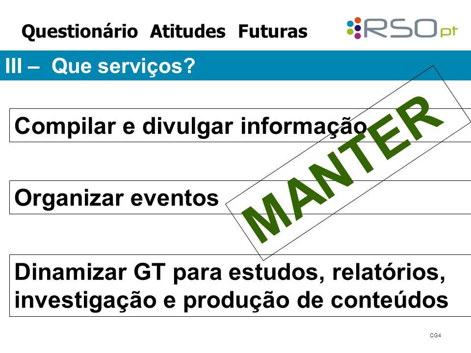 III – Que serviços.