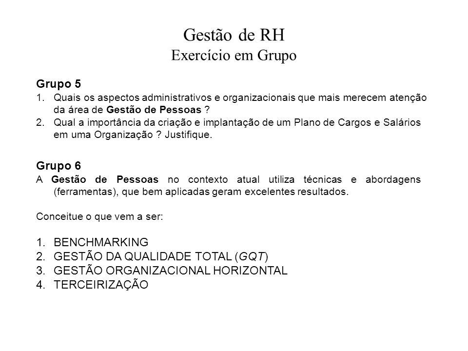 Gestão de RH Exercício em Grupo Grupo 5 1.Quais os aspectos administrativos e organizacionais que mais merecem atenção da área de Gestão de Pessoas ?