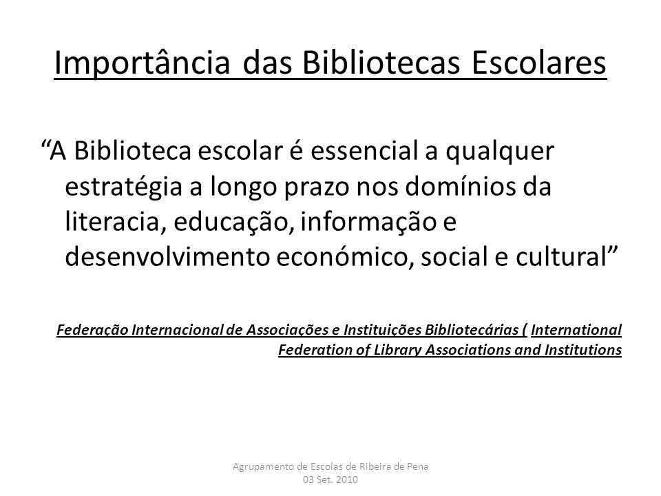 Importância das Bibliotecas Escolares A Biblioteca escolar é essencial a qualquer estratégia a longo prazo nos domínios da literacia, educação, inform