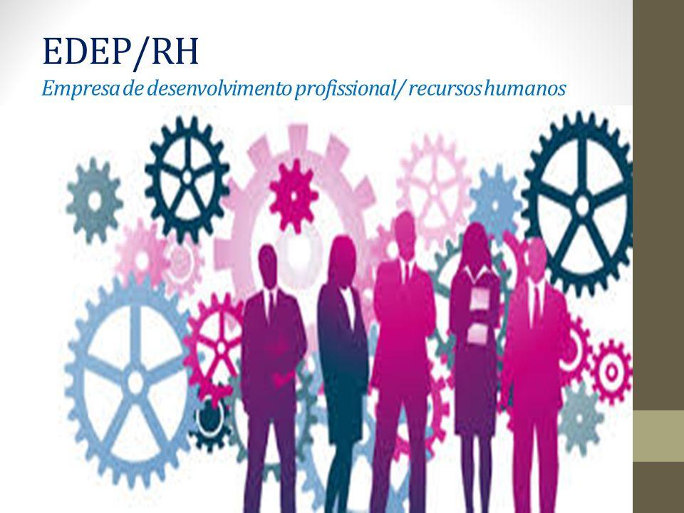EDEP/RH Empresa de desenvolvimento profissional/ recursos humanos