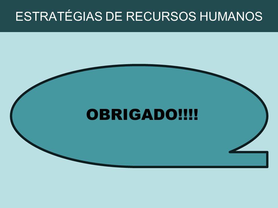 ESTRATÉGIAS DE RECURSOS HUMANOS OBRIGADO!!!!
