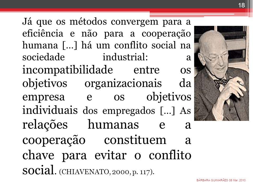 05 Mar. 2010 18 BÁRBARA GUIMARÃES Já que os métodos convergem para a eficiência e não para a cooperação humana […] há um conflito social na sociedade