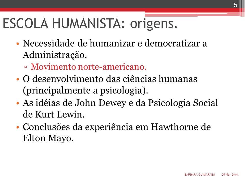 ESCOLA HUMANISTA: origens. Necessidade de humanizar e democratizar a Administração. Movimento norte-americano. O desenvolvimento das ciências humanas