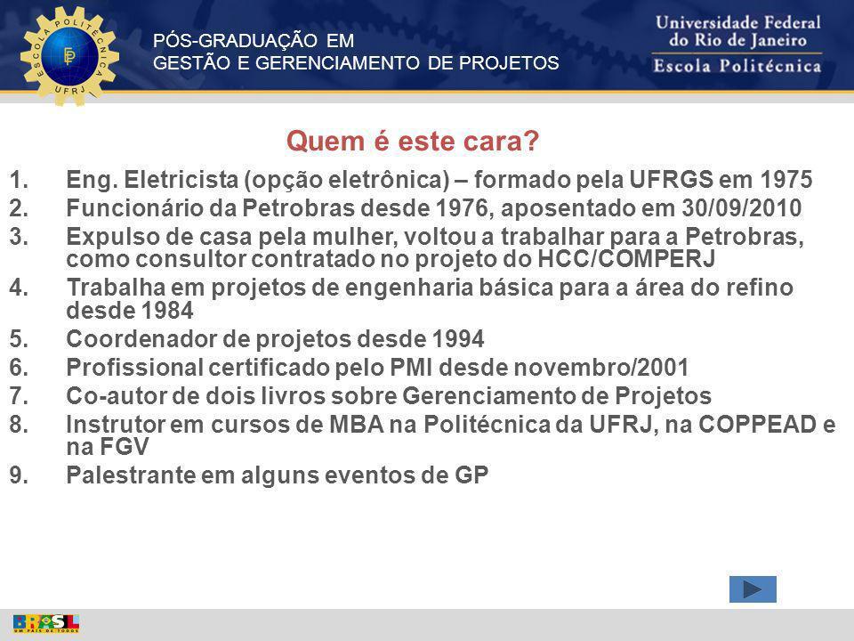 PÓS-GRADUAÇÃO EM GESTÃO E GERENCIAMENTO DE PROJETOS 73 INDO DIRETO AO PONTO