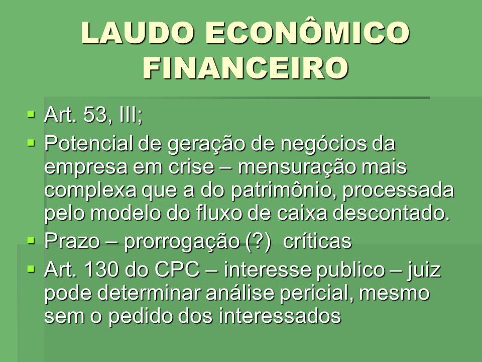 LAUDO ECONÔMICO FINANCEIRO Art. 53, III; Art. 53, III; Potencial de geração de negócios da empresa em crise – mensuração mais complexa que a do patrim