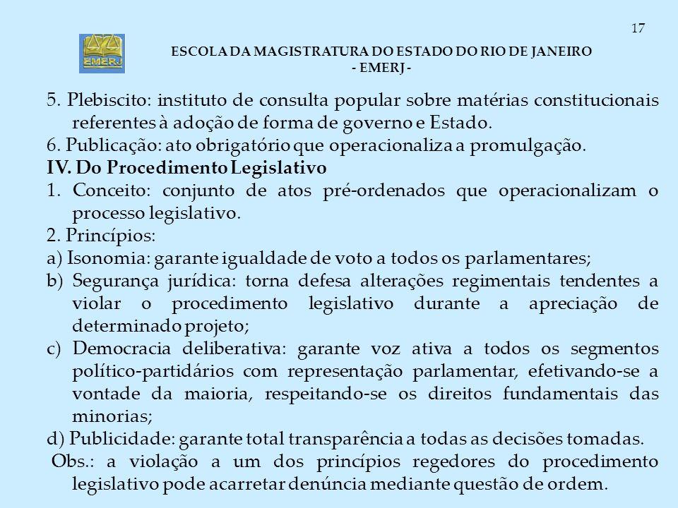 ESCOLA DA MAGISTRATURA DO ESTADO DO RIO DE JANEIRO - EMERJ - 17 5. Plebiscito: instituto de consulta popular sobre matérias constitucionais referentes