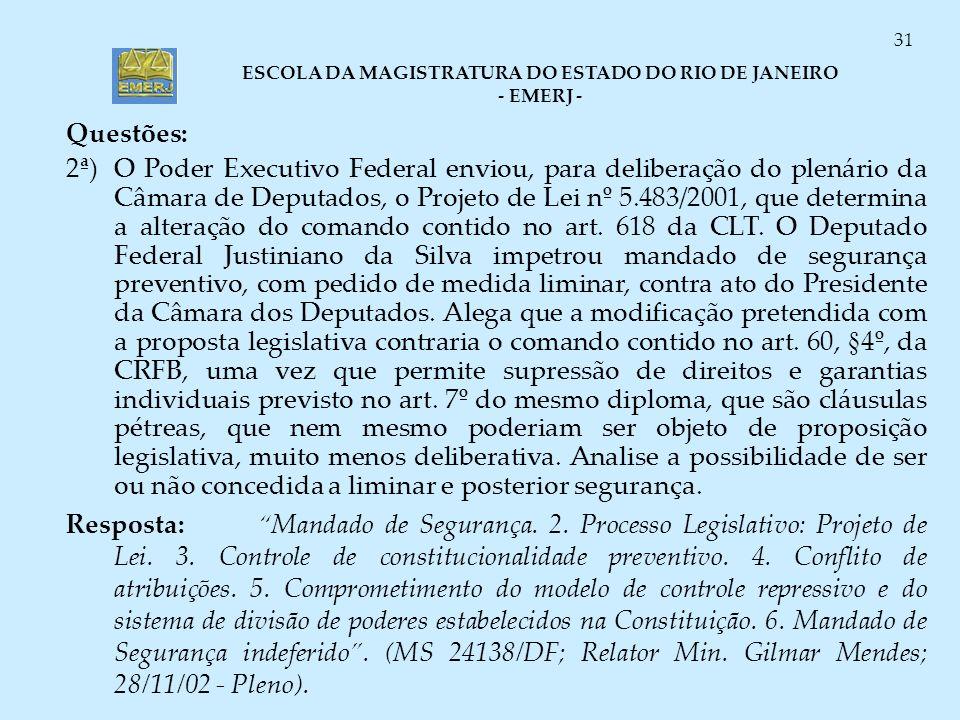 ESCOLA DA MAGISTRATURA DO ESTADO DO RIO DE JANEIRO - EMERJ - 31 Questões: 2ª)O Poder Executivo Federal enviou, para deliberação do plenário da Câmara