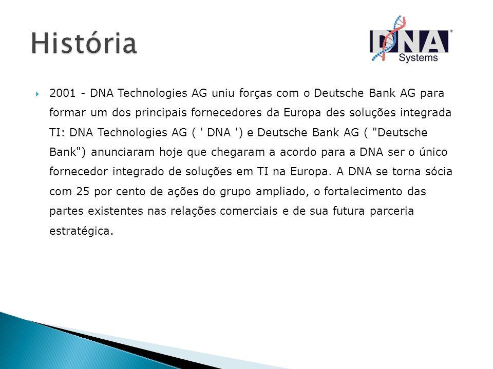 2001 - DNA Technologies AG uniu forças com o Deutsche Bank AG para formar um dos principais fornecedores da Europa des soluções integrada TI: DNA Tech