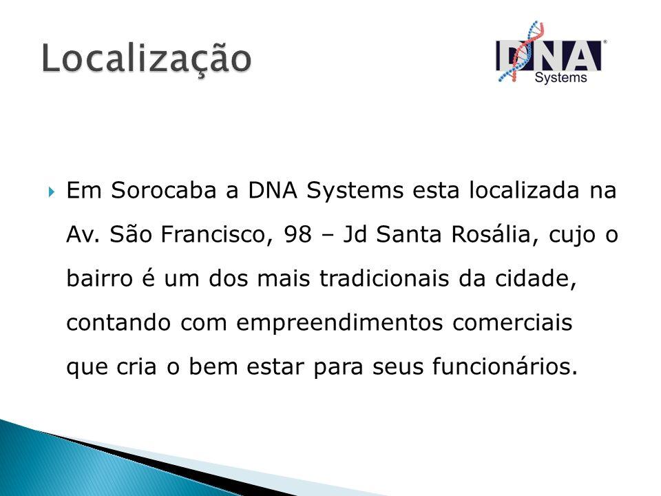Em Sorocaba a DNA Systems esta localizada na Av. São Francisco, 98 – Jd Santa Rosália, cujo o bairro é um dos mais tradicionais da cidade, contando co