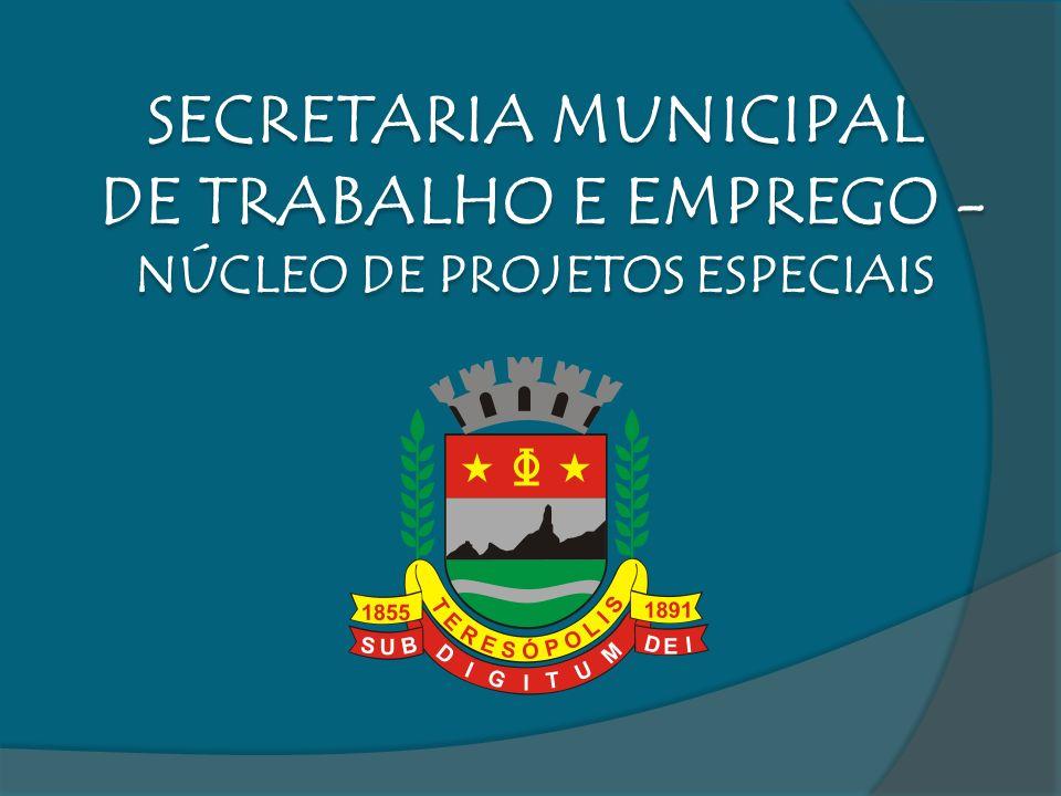 SECRETARIA MUNICIPAL DE TRABALHO E EMPREGO - NÚCLEO DE PROJETOS ESPECIAIS