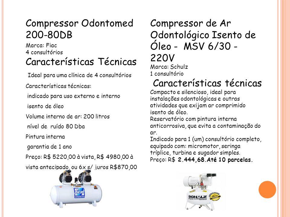 Compressor Odontomed 200-80DB Marca: Fiac 4 consultórios Características Técnicas Ideal para uma clínica de 4 consultórios Características técnicas: i