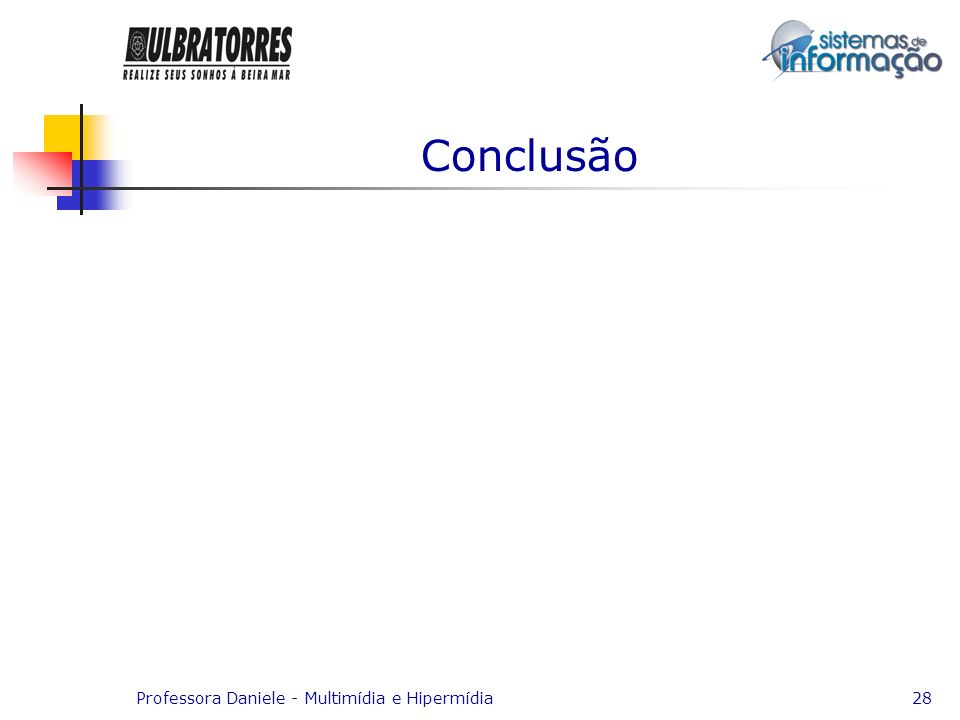 Professora Daniele - Multimídia e Hipermídia28 Conclusão