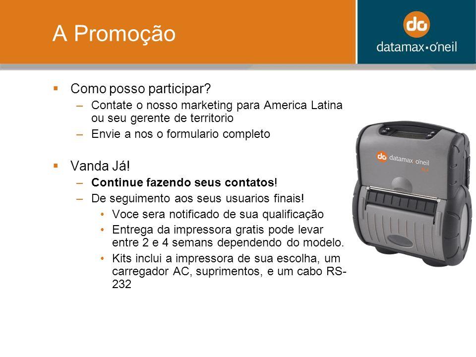 A Promoção Como posso participar? –Contate o nosso marketing para America Latina ou seu gerente de territorio –Envie a nos o formulario completo Vanda