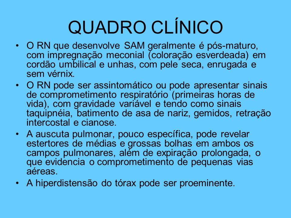 QUADRO CLÍNICO O RN que desenvolve SAM geralmente é pós-maturo, com impregnação meconial (coloração esverdeada) em cordão umbilical e unhas, com pele