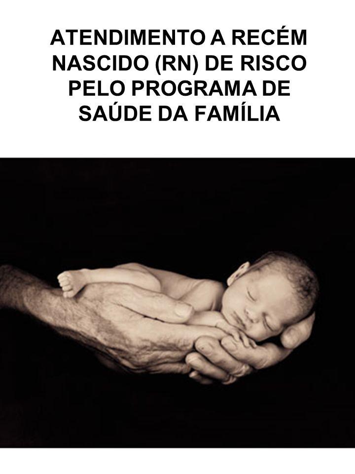 RN DE ALTO RISCO É aquele RN que independente da idade gestacional ou peso ao nascer tem maior chance de adoecer ou morrer devido a condições ou circunstâncias que alteram o curso normal dos eventos associados com o nascimento e a adaptação à vida extra-uterina.