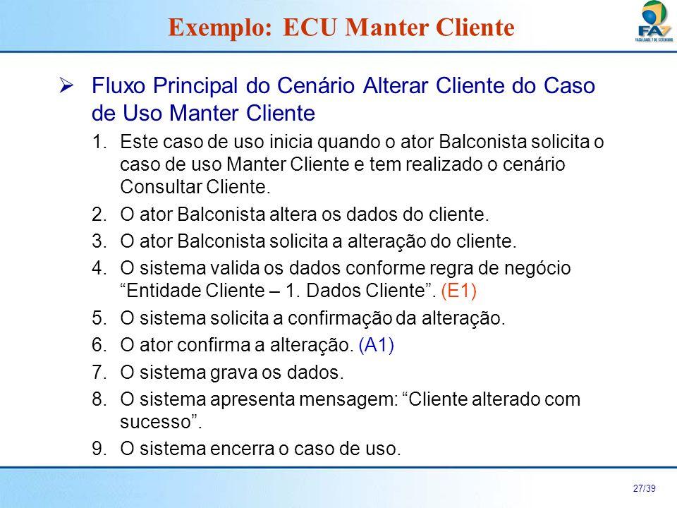 28/39 Fluxos Alternativos do Cenário Alterar Cliente do Caso de Uso Manter Cliente A1.