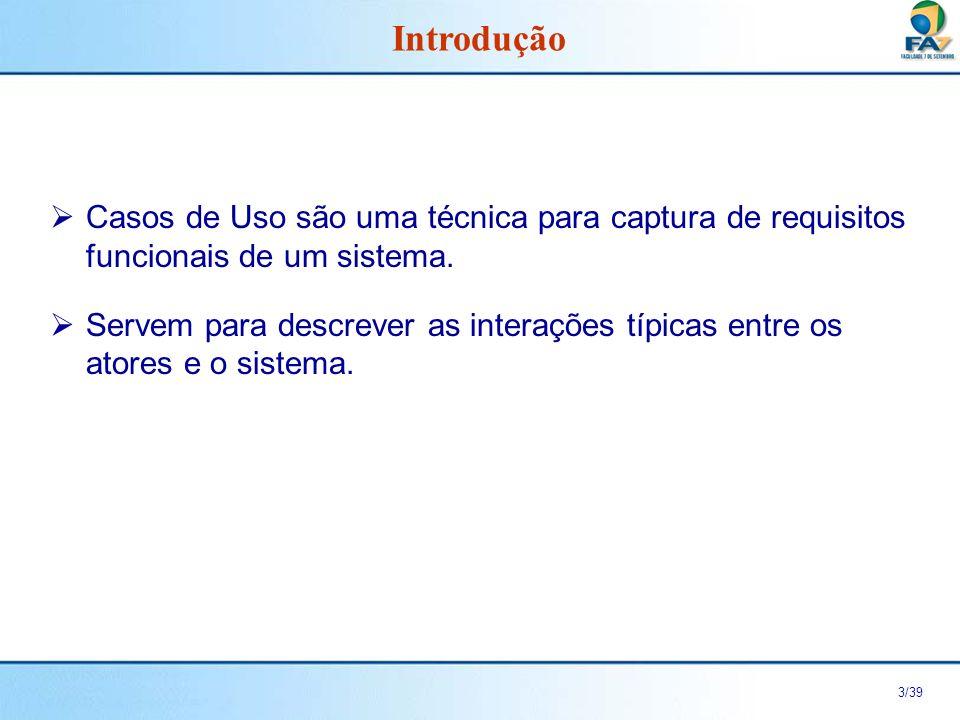 4/39 Cenário É uma seqüência de passos que descreve uma interação entre um usuário e um sistema.