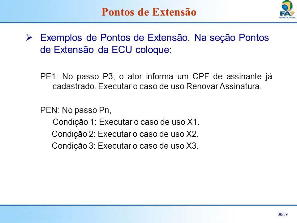 39/39 Exercício Escreva as Especificações de Caso de Uso e Regras de Negócio para: 2 Casos de Uso do Sistema de Compra Coletiva 2 Casos de Uso do Cliente de Email Exercício
