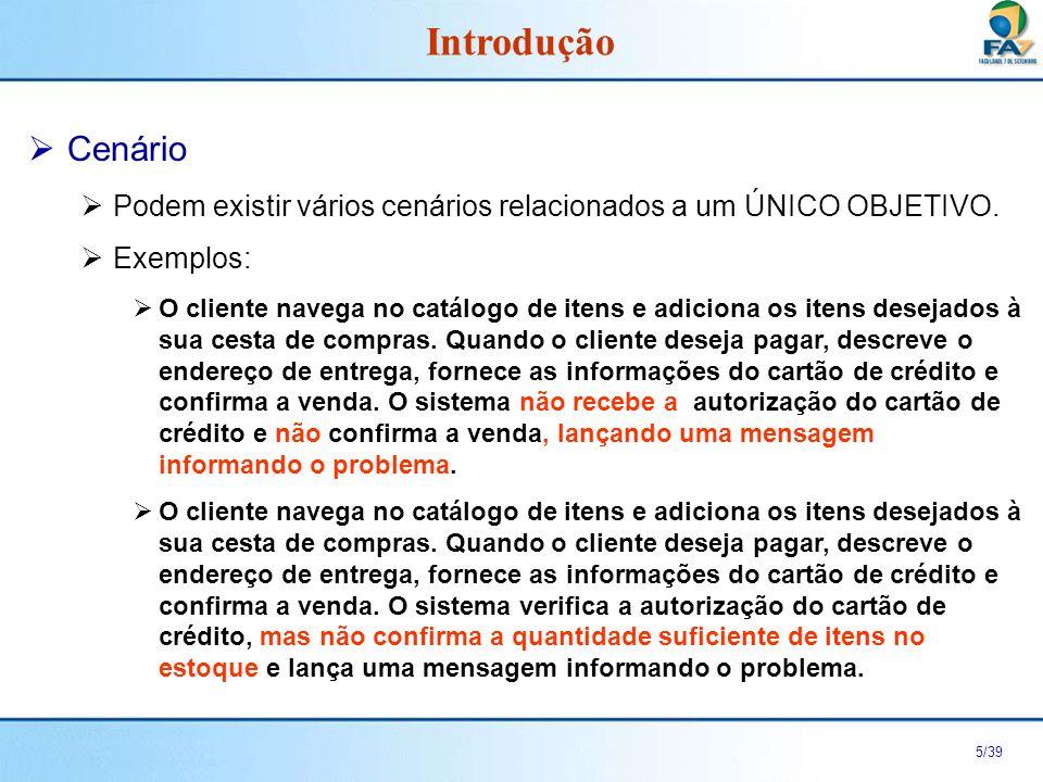 6/39 A Especificação de Caso de Uso (ECU) é um documento textual que descreve os cenários de um caso de uso, isto é, os vários cenários possíveis, entre um ator e o sistema, de um mesmo objetivo.