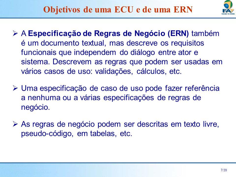 8/39 Exemplo: ERN Entidade Cliente CampoTipoTamRegraMensagem CódigoInteiro5ObrigatórioCódigo do cliente deve ser informado.