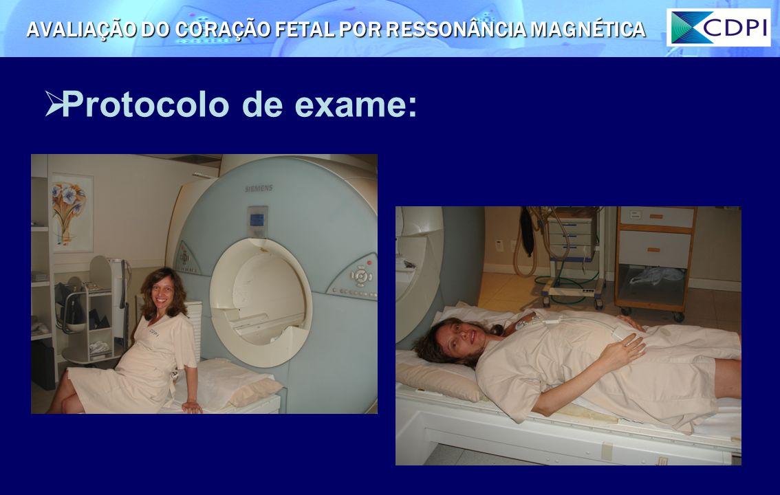Protocolo de exame: AVALIAÇÃO DO CORAÇÃO FETAL POR RESSONÂNCIA MAGNÉTICA