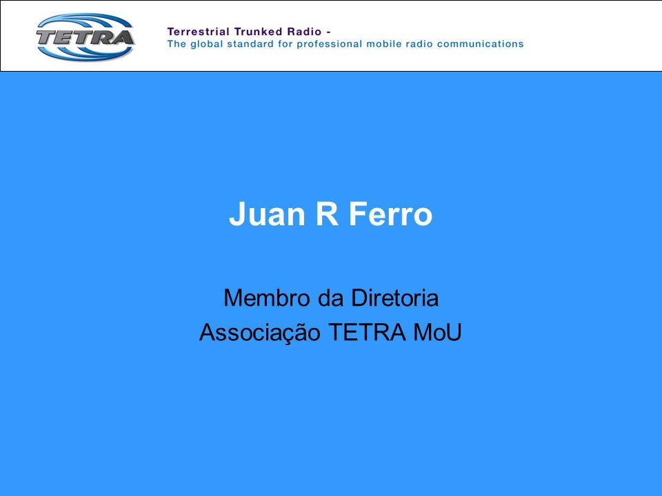 Juan R Ferro Membro da Diretoria Associação TETRA MoU