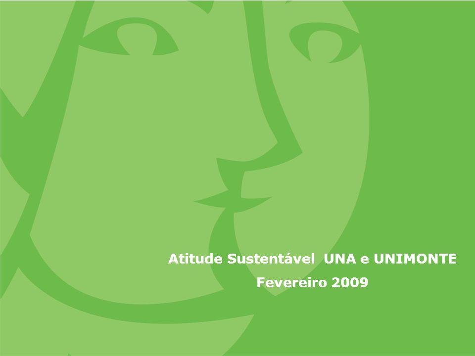 Atitude Sustentável UNA e UNIMONTE Fevereiro 2009