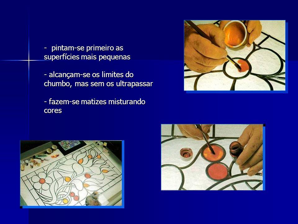 - pintam-se primeiro as superfícies mais pequenas - a- a- a- alcançam-se os limites do chumbo, mas sem os ultrapassar - fazem-se matizes misturando co