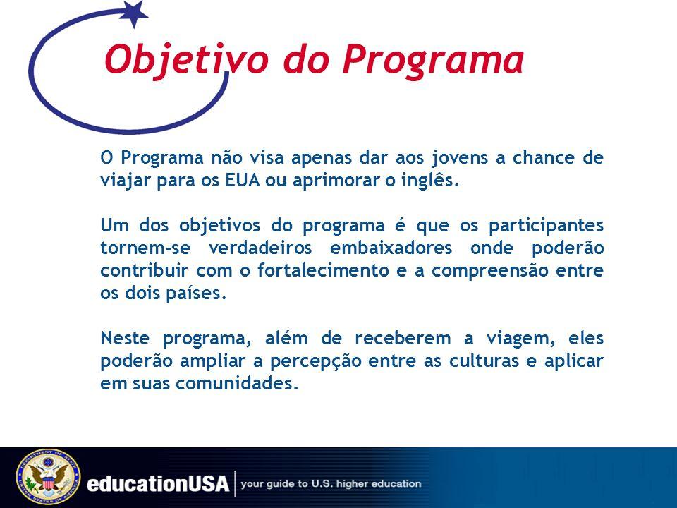 Objetivo do Programa O Programa não visa apenas dar aos jovens a chance de viajar para os EUA ou aprimorar o inglês. Um dos objetivos do programa é qu