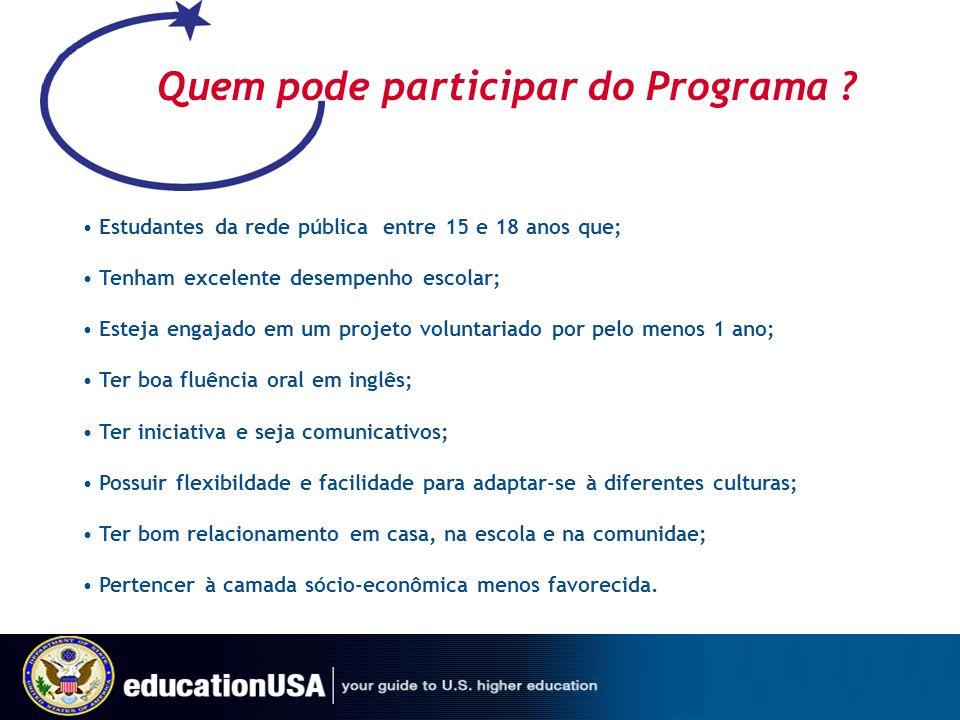 Quem pode participar do Programa ? Estudantes da rede pública entre 15 e 18 anos que; Tenham excelente desempenho escolar; Esteja engajado em um proje